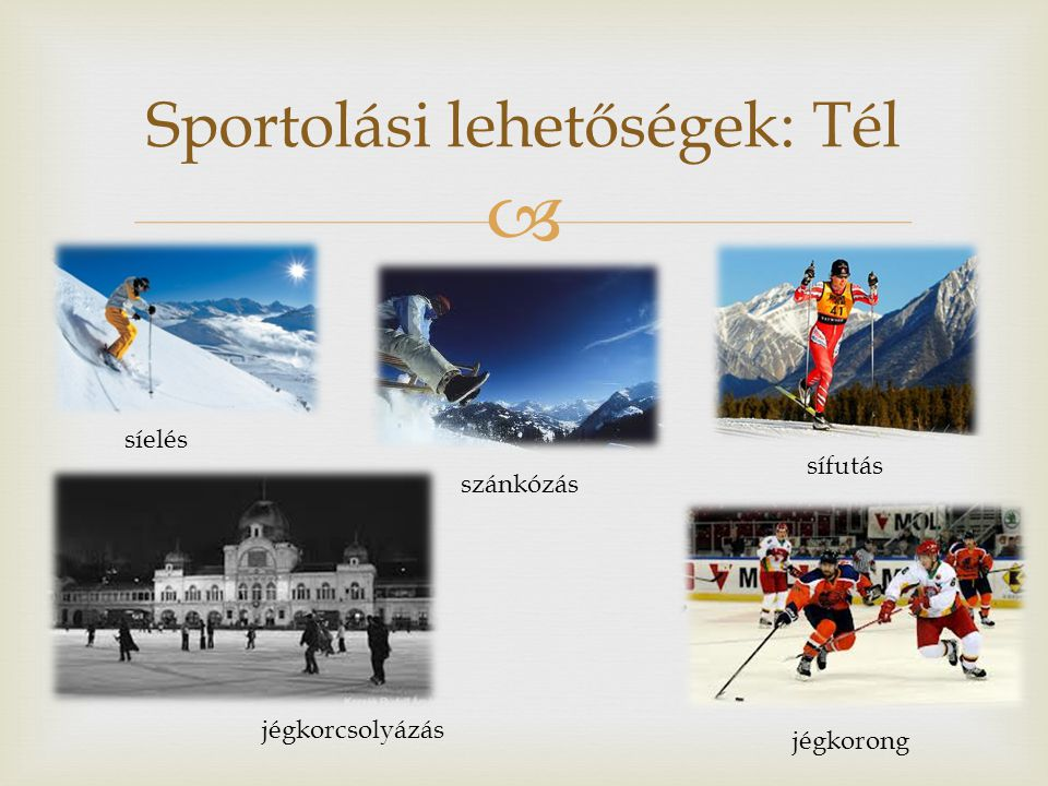 Sportolási lehetőségek: Tél
