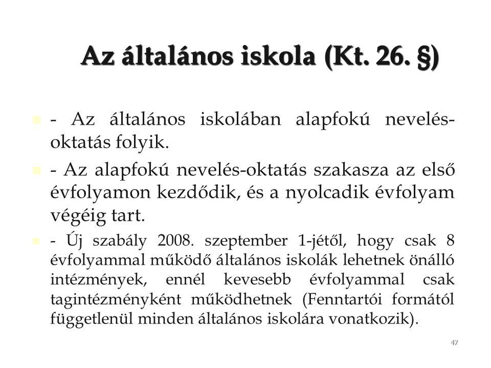 Az általános iskola (Kt. 26. §)