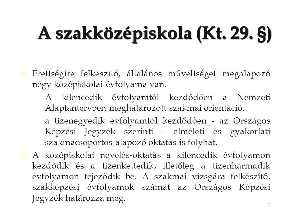 A szakközépiskola (Kt. 29. §)