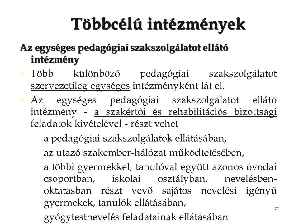 Többcélú intézmények Az egységes pedagógiai szakszolgálatot ellátó intézmény.