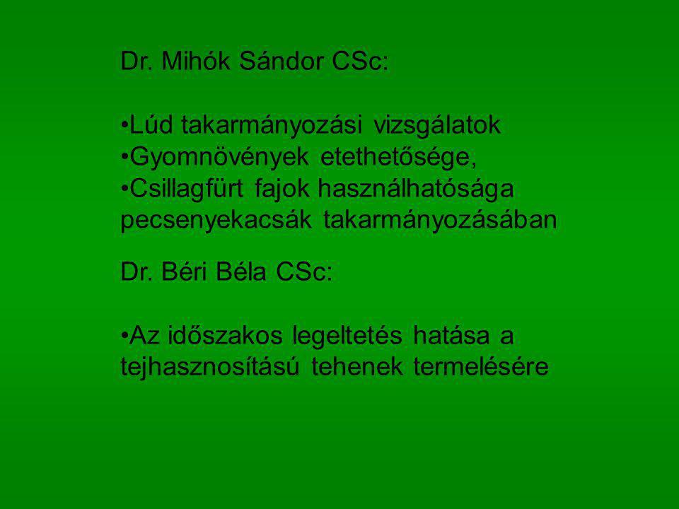 Dr. Mihók Sándor CSc: Lúd takarmányozási vizsgálatok. Gyomnövények etethetősége, Csillagfürt fajok használhatósága pecsenyekacsák takarmányozásában.