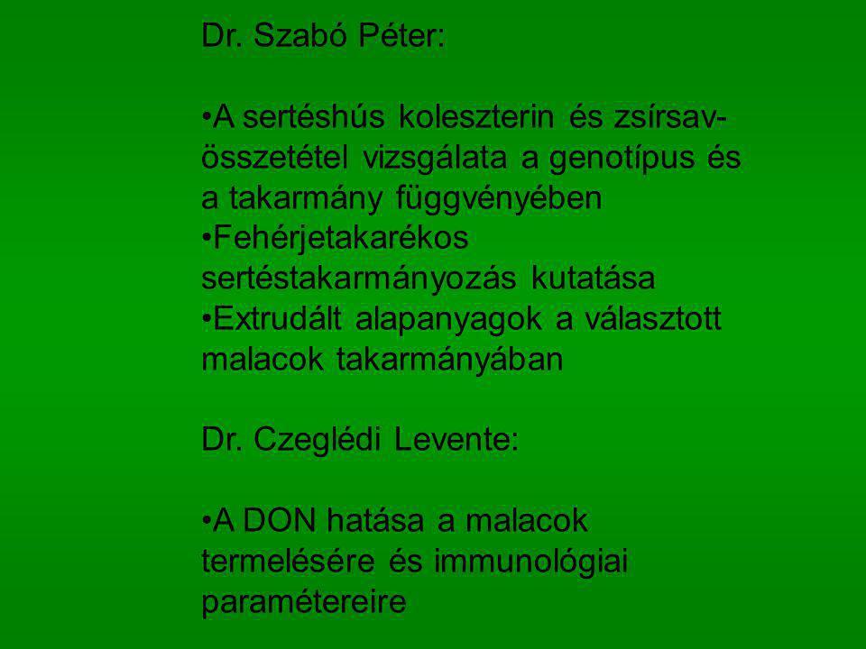 Dr. Szabó Péter: A sertéshús koleszterin és zsírsav-összetétel vizsgálata a genotípus és a takarmány függvényében.