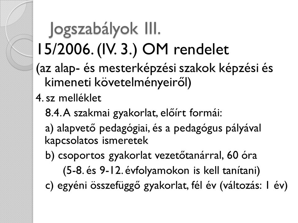 Jogszabályok III. 15/2006. (IV. 3.) OM rendelet