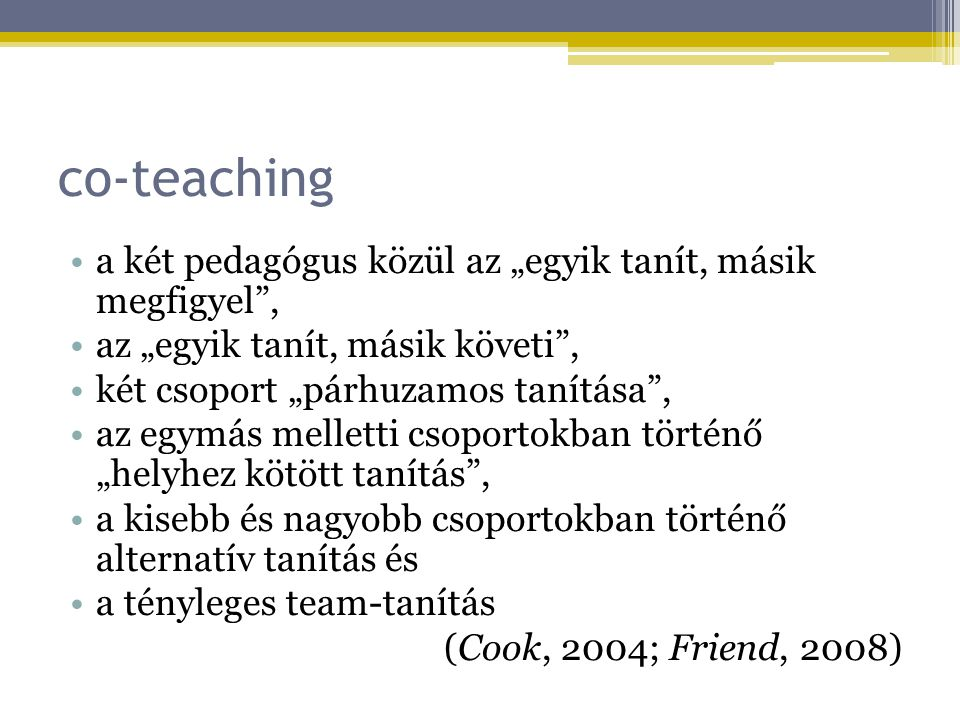 """co-teaching a két pedagógus közül az """"egyik tanít, másik megfigyel ,"""