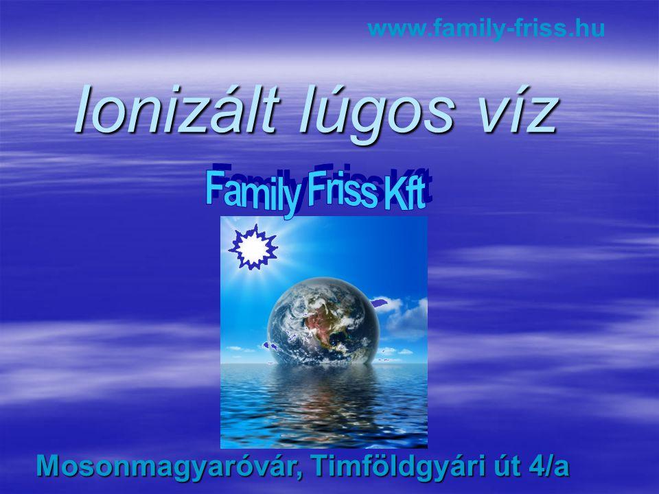 Ionizált lúgos víz Family Friss Kft