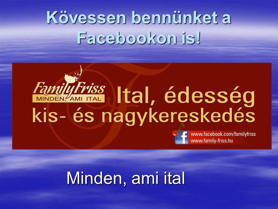 Kövessen bennünket a Facebookon is!