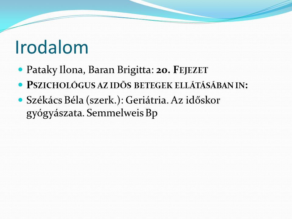Irodalom Pataky Ilona, Baran Brigitta: 20. Fejezet