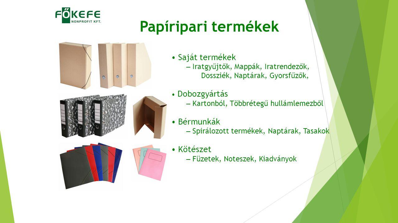 Papíripari termékek Saját termékek Bérmunkák Kötészet