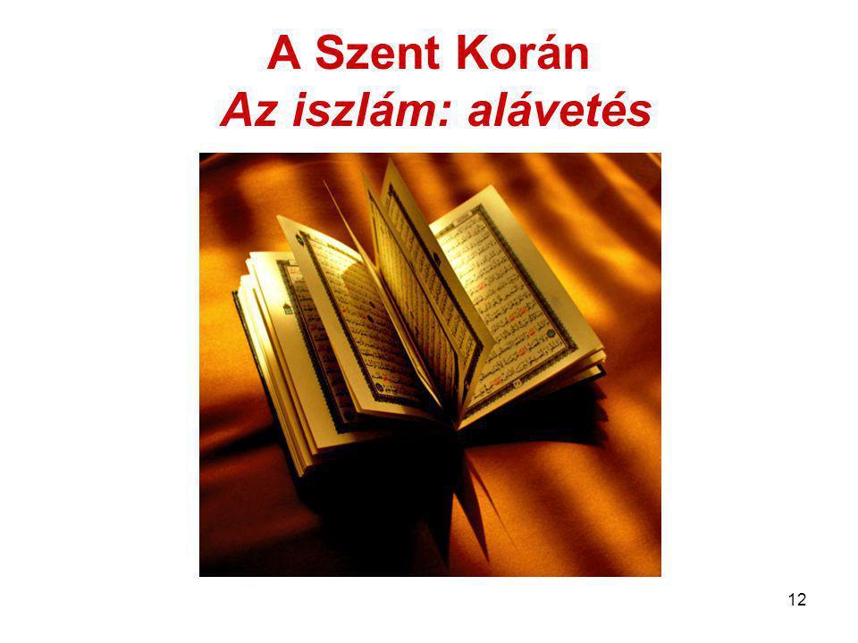 A Szent Korán Az iszlám: alávetés