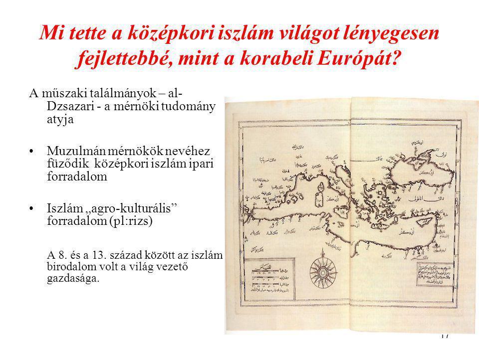 Mi tette a középkori iszlám világot lényegesen fejlettebbé, mint a korabeli Európát