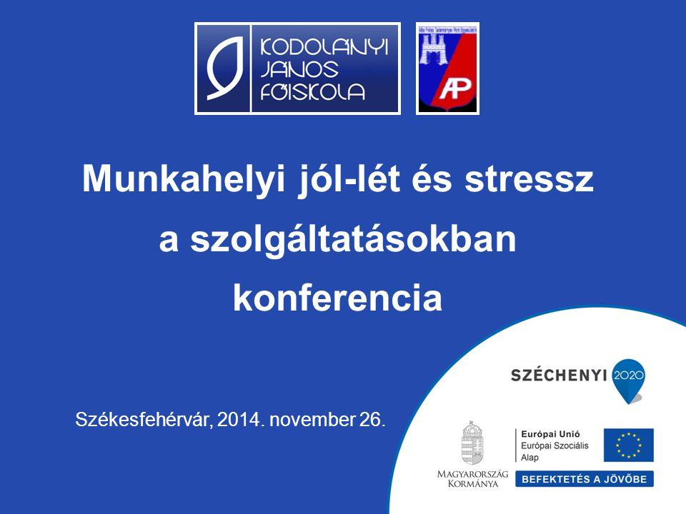Munkahelyi jól-lét és stressz a szolgáltatásokban konferencia