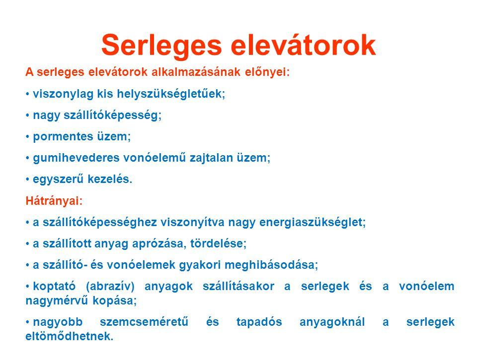 Serleges elevátorok A serleges elevátorok alkalmazásának előnyei: