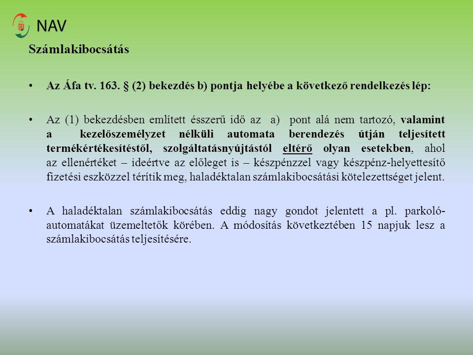 Számlakibocsátás Az Áfa tv. 163. § (2) bekezdés b) pontja helyébe a következő rendelkezés lép: