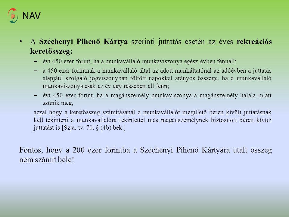 A Széchenyi Pihenő Kártya szerinti juttatás esetén az éves rekreációs keretösszeg: