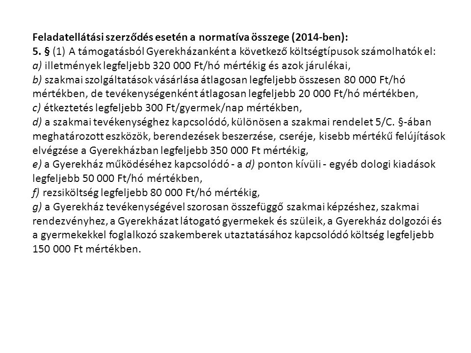 Feladatellátási szerződés esetén a normatíva összege (2014-ben):