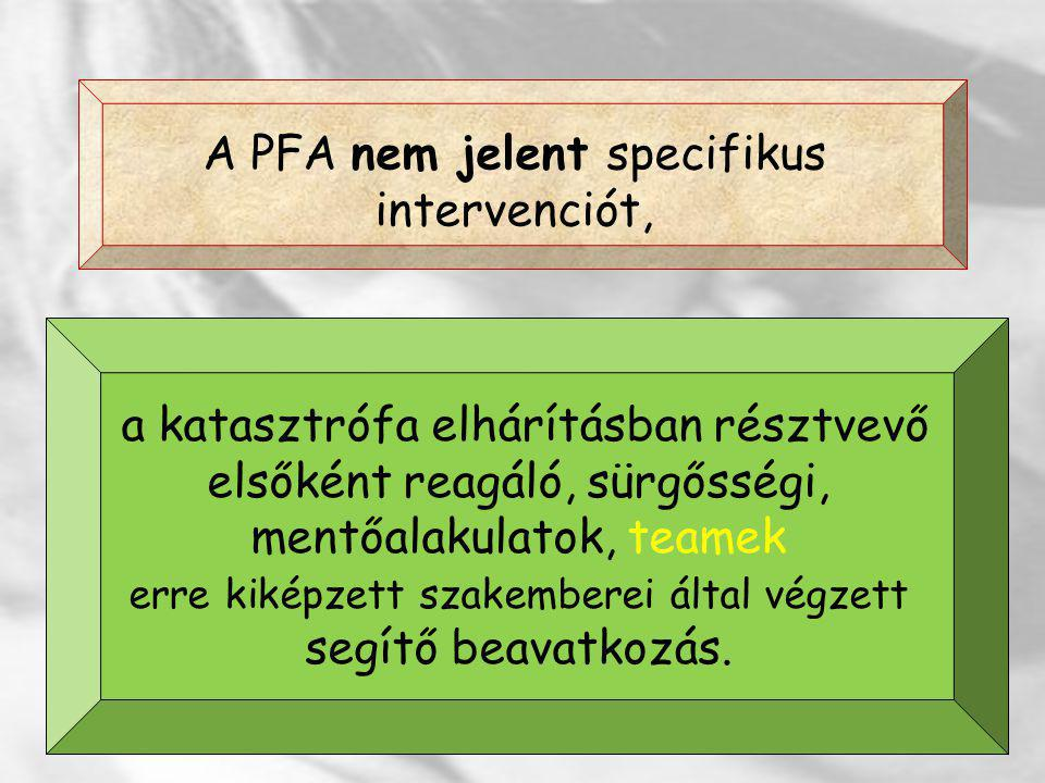 A PFA nem jelent specifikus intervenciót,