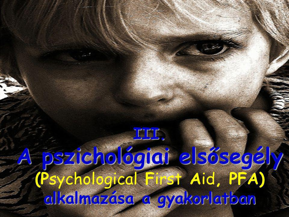 A pszichológiai elsősegély alkalmazása a gyakorlatban