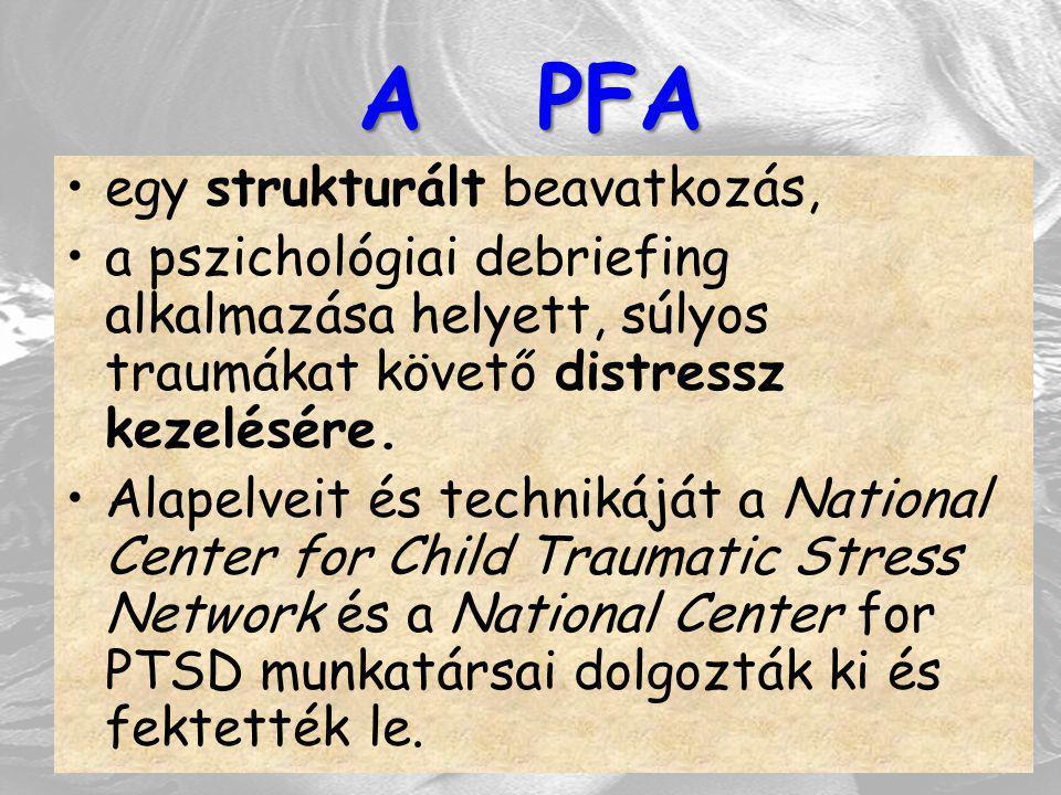 A PFA egy strukturált beavatkozás,