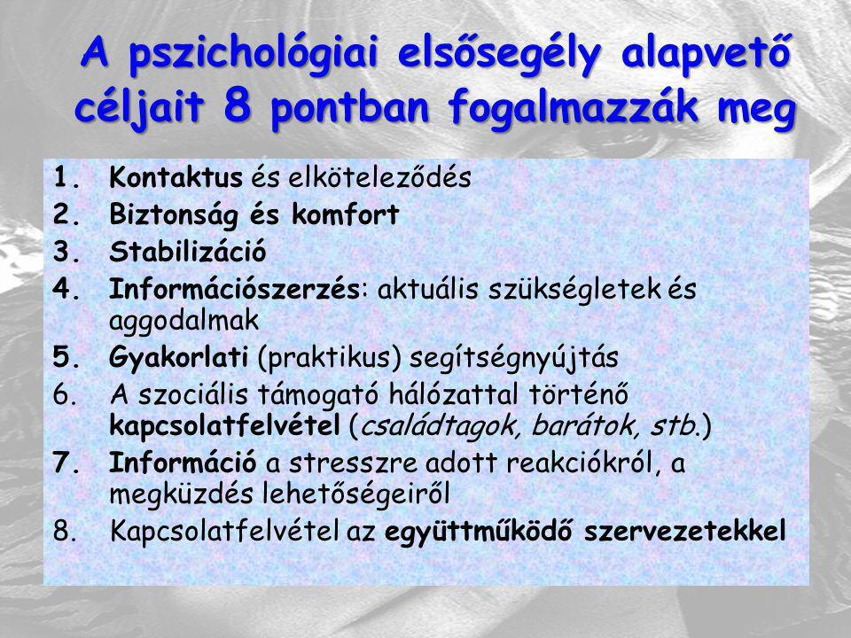 A pszichológiai elsősegély alapvető céljait 8 pontban fogalmazzák meg
