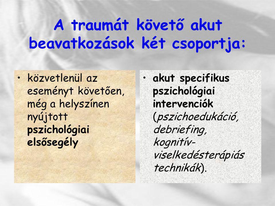 A traumát követő akut beavatkozások két csoportja:
