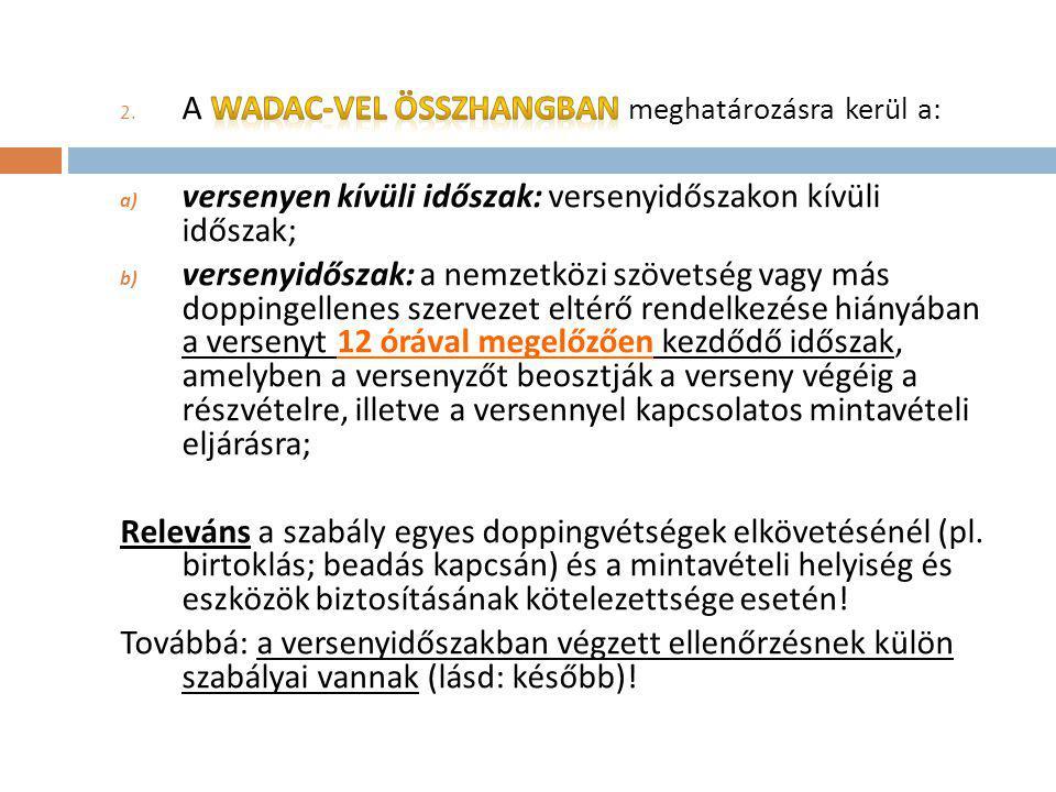 A WADAC-vel összhangban meghatározásra kerül a: