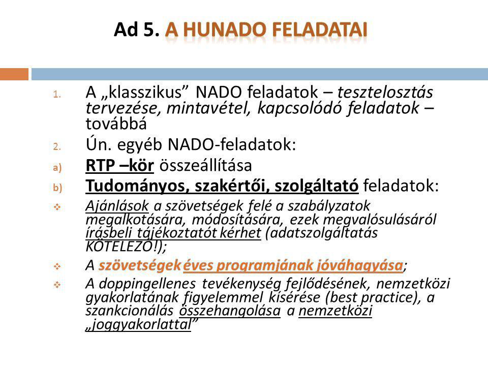 """Ad 5. A HUNADO feladatai A """"klasszikus NADO feladatok – tesztelosztás tervezése, mintavétel, kapcsolódó feladatok – továbbá."""