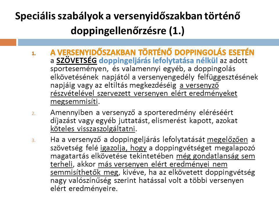 Speciális szabályok a versenyidőszakban történő doppingellenőrzésre (1