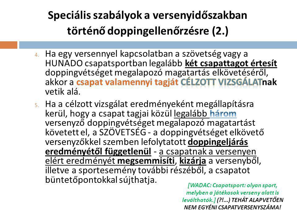 Speciális szabályok a versenyidőszakban történő doppingellenőrzésre (2