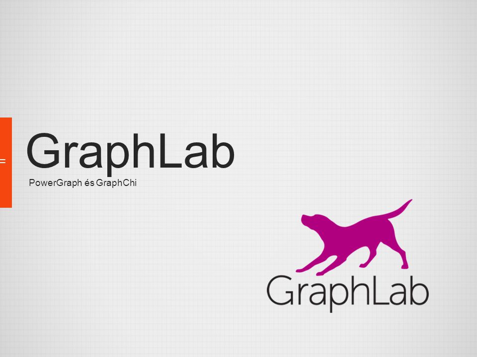 GraphLab PowerGraph és GraphChi