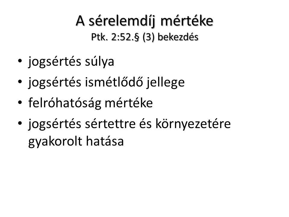 A sérelemdíj mértéke Ptk. 2:52.§ (3) bekezdés
