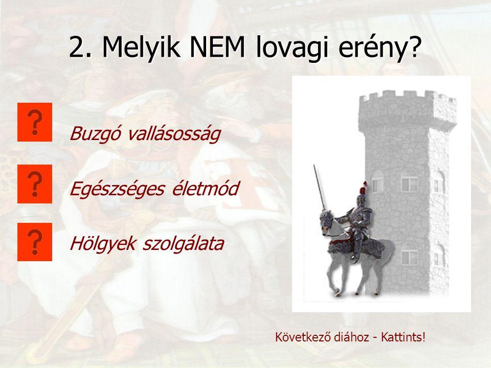 2. Melyik NEM lovagi erény