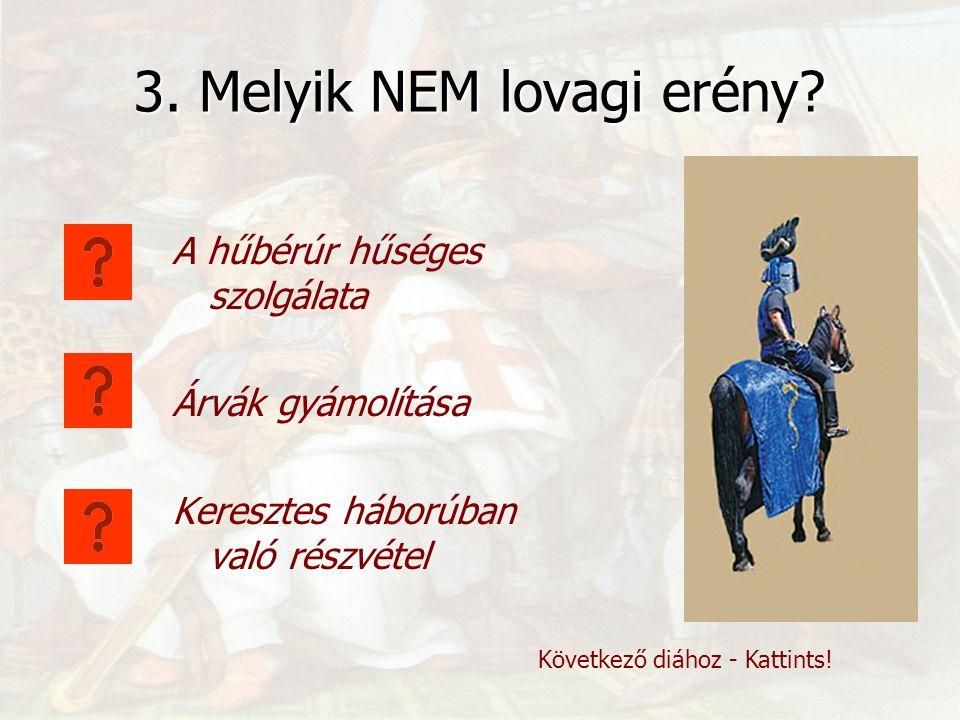 3. Melyik NEM lovagi erény