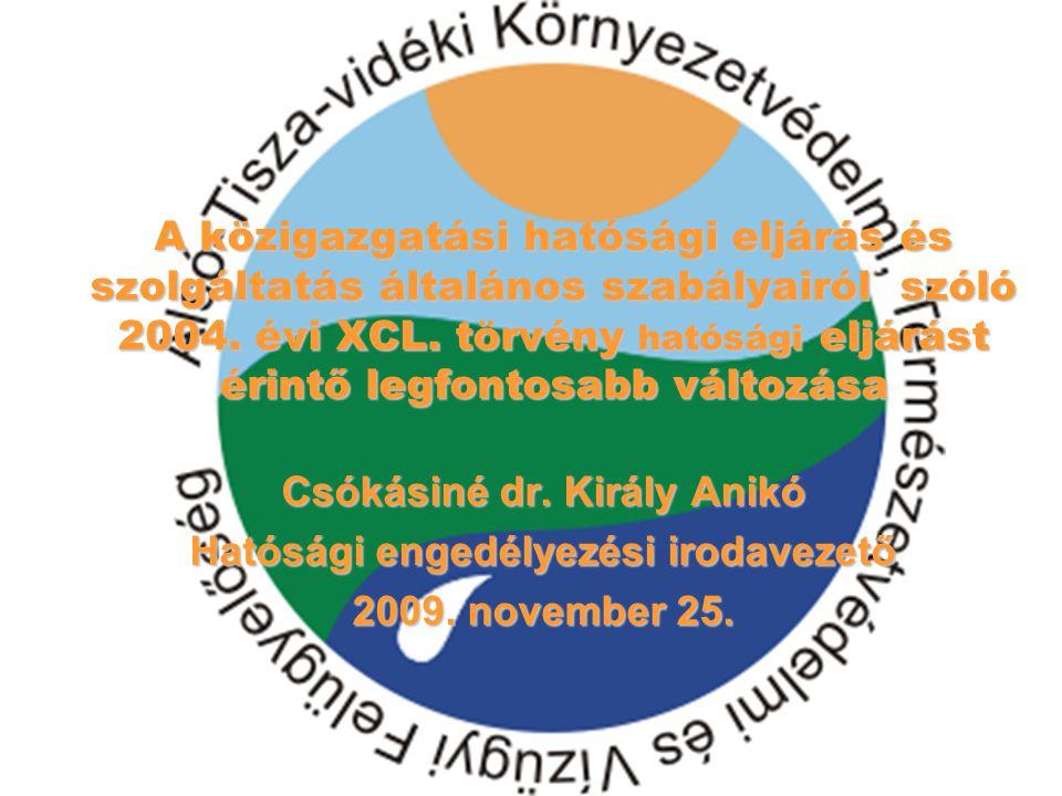 Csókásiné dr. Király Anikó Hatósági engedélyezési irodavezető