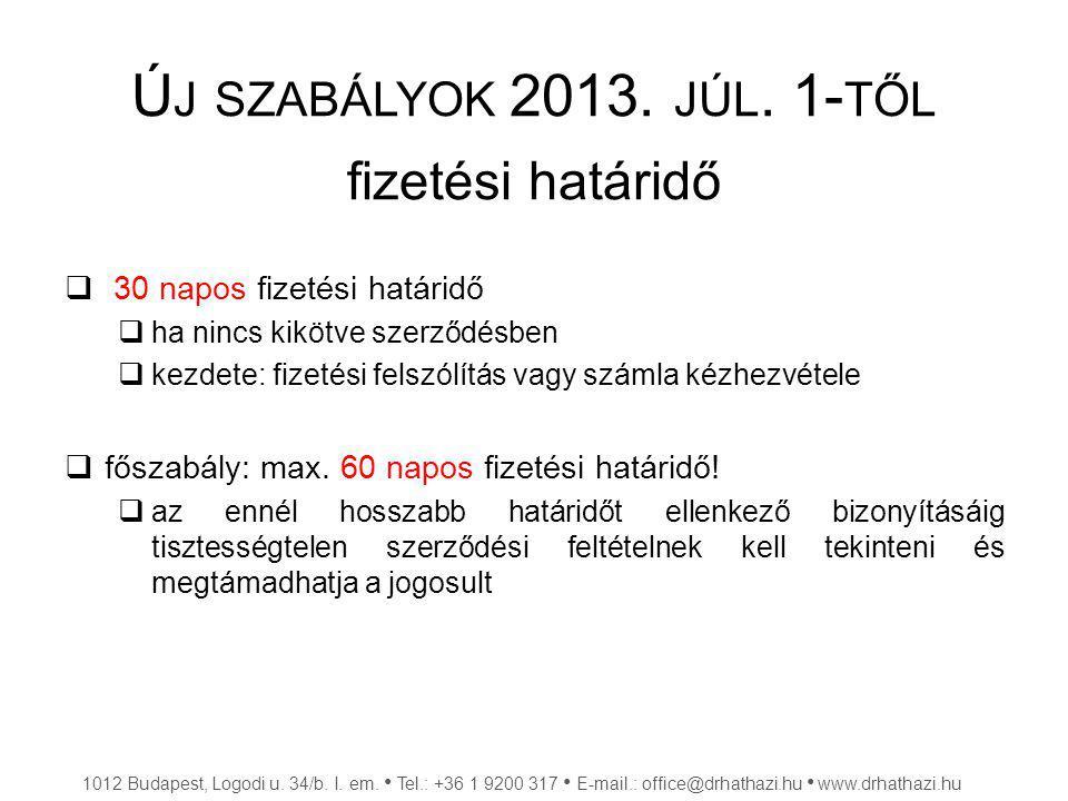 Új szabályok 2013. júl. 1-től fizetési határidő