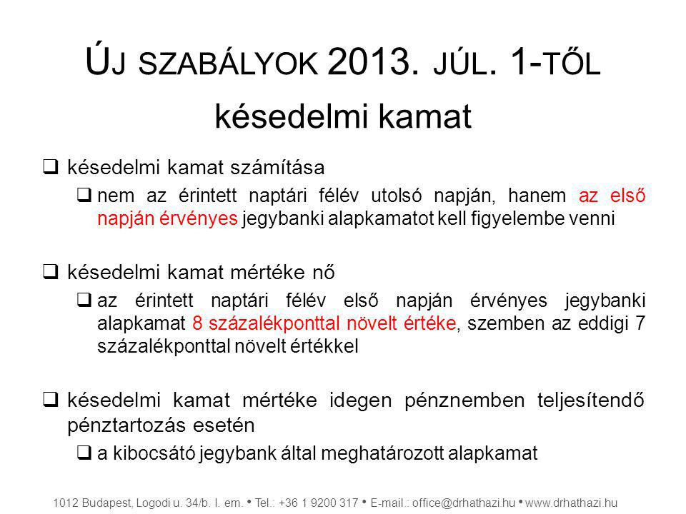 Új szabályok 2013. júl. 1-től késedelmi kamat