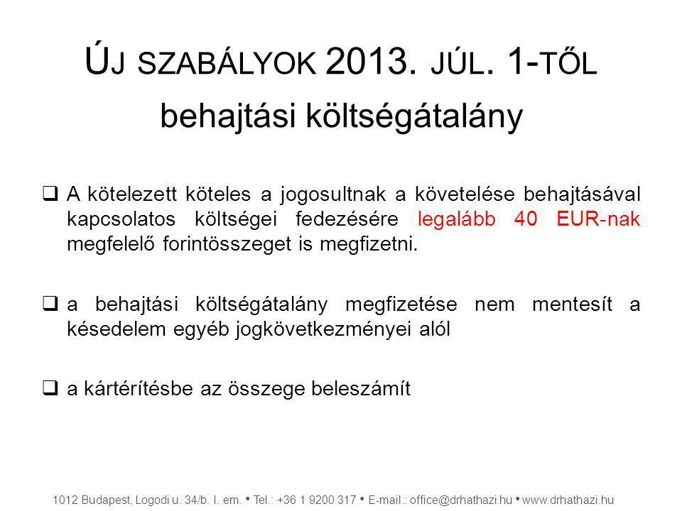 Új szabályok 2013. júl. 1-től behajtási költségátalány