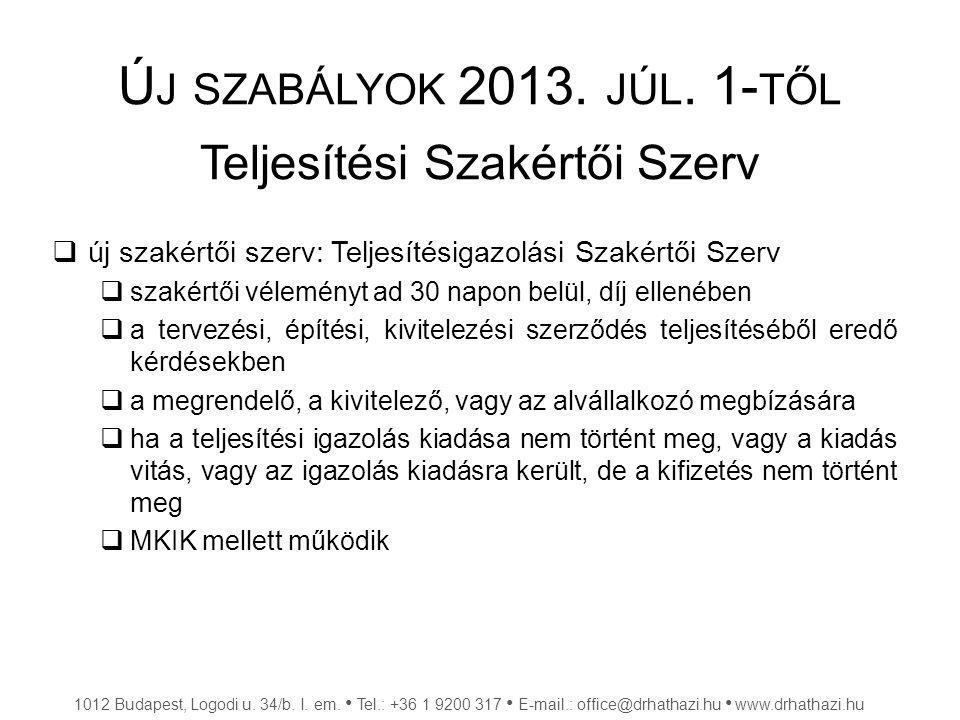 Új szabályok 2013. júl. 1-től Teljesítési Szakértői Szerv