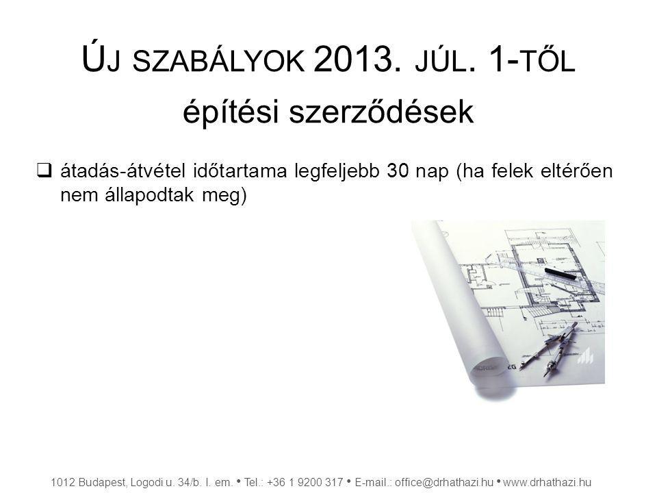 Új szabályok 2013. júl. 1-től építési szerződések