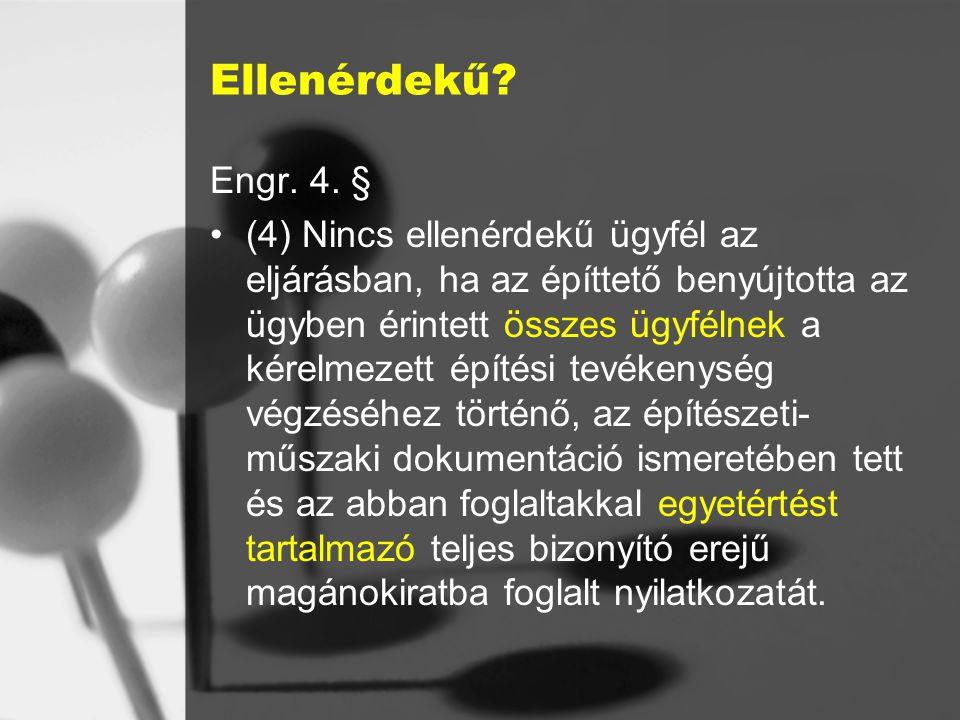 Ellenérdekű Engr. 4. §