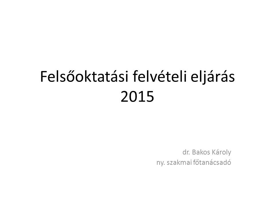 Felsőoktatási felvételi eljárás 2015