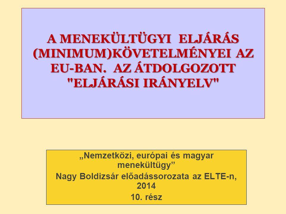 A MENEKÜLTÜGYI ELJÁRÁS (MINIMUM)KÖVETELMÉNYEI AZ EU-BAN