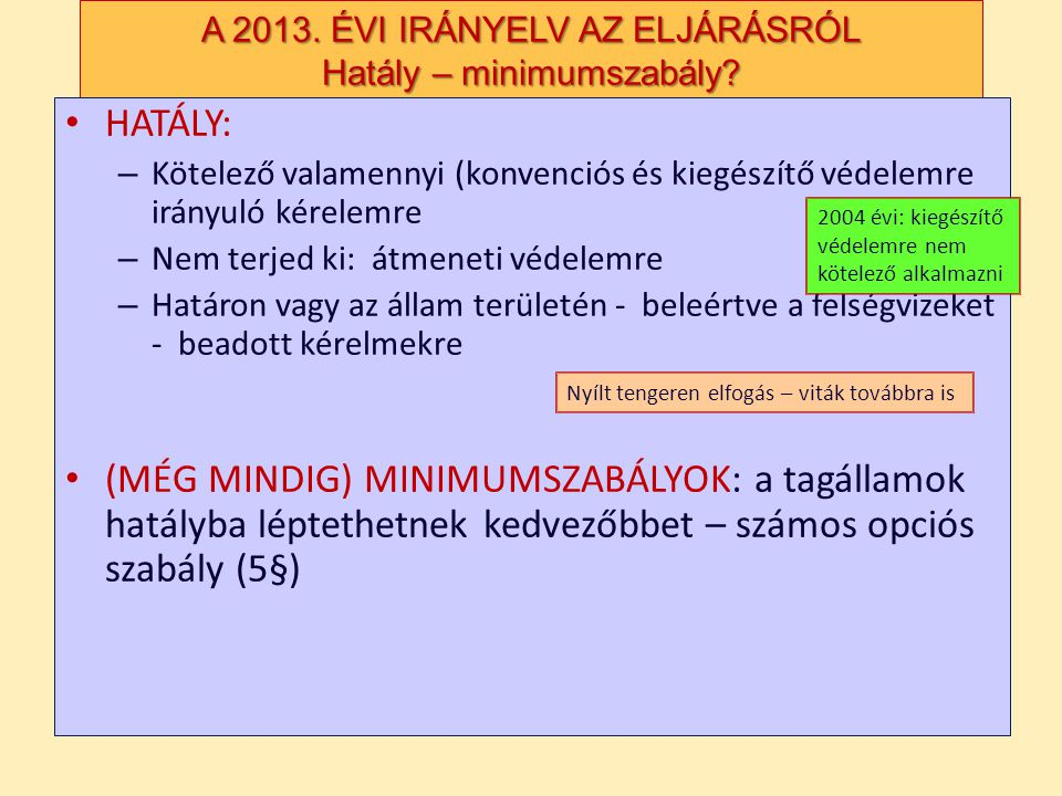 A 2013. ÉVI IRÁNYELV AZ ELJÁRÁSRÓL Hatály – minimumszabály