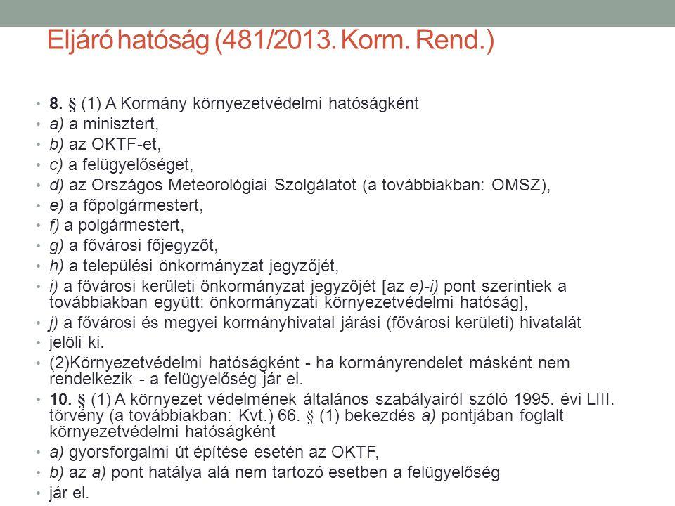 Eljáró hatóság (481/2013. Korm. Rend.)