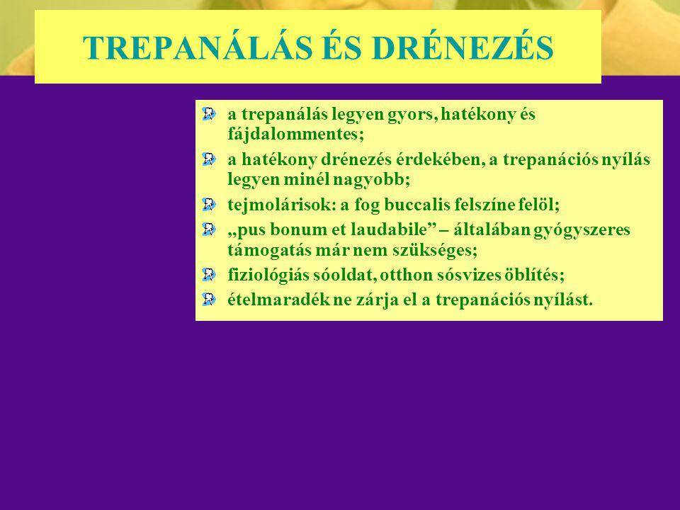 TREPANÁLÁS ÉS DRÉNEZÉS