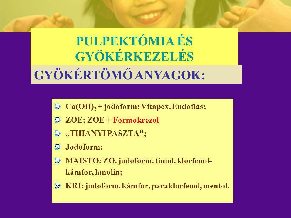 PULPEKTÓMIA ÉS GYÖKÉRKEZELÉS