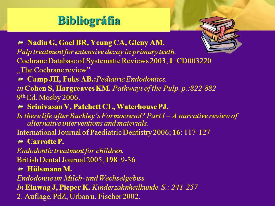 Bibliográfia Nadin G, Goel BR, Yeung CA, Gleny AM.