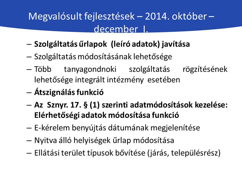 Megvalósult fejlesztések – 2014. október –december I.