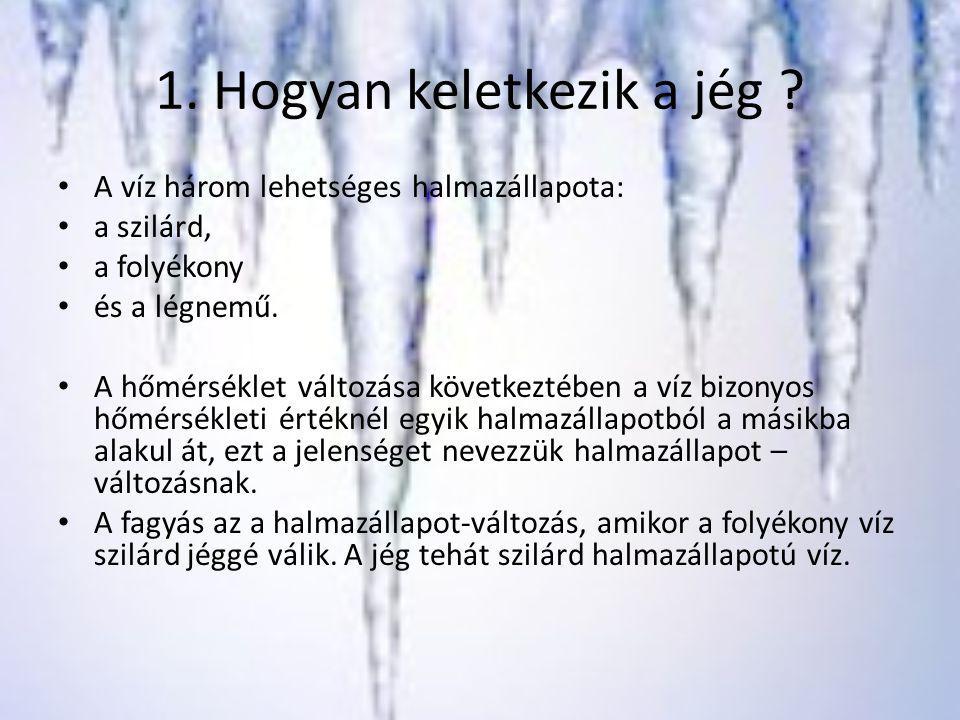 1. Hogyan keletkezik a jég