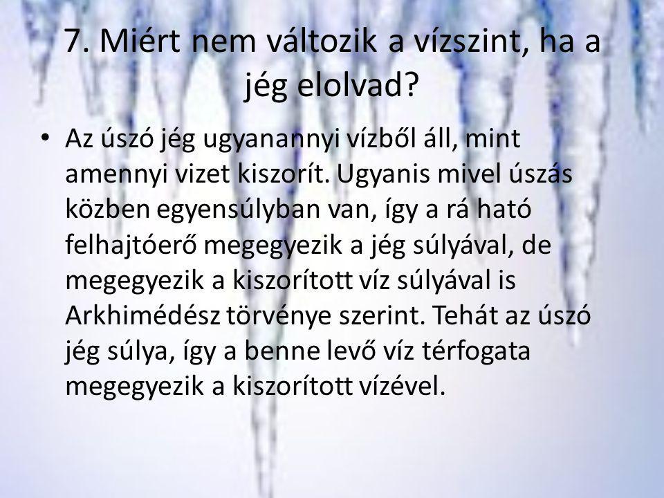 7. Miért nem változik a vízszint, ha a jég elolvad