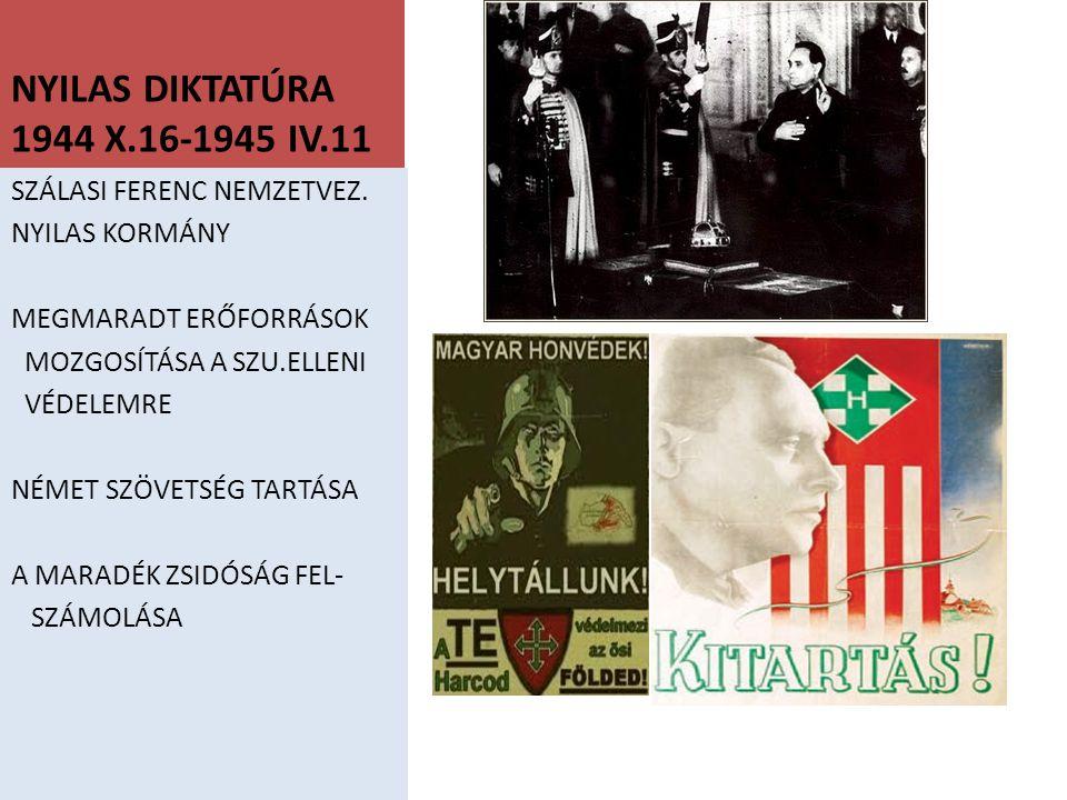 NYILAS DIKTATÚRA 1944 X.16-1945 IV.11 SZÁLASI FERENC NEMZETVEZ.